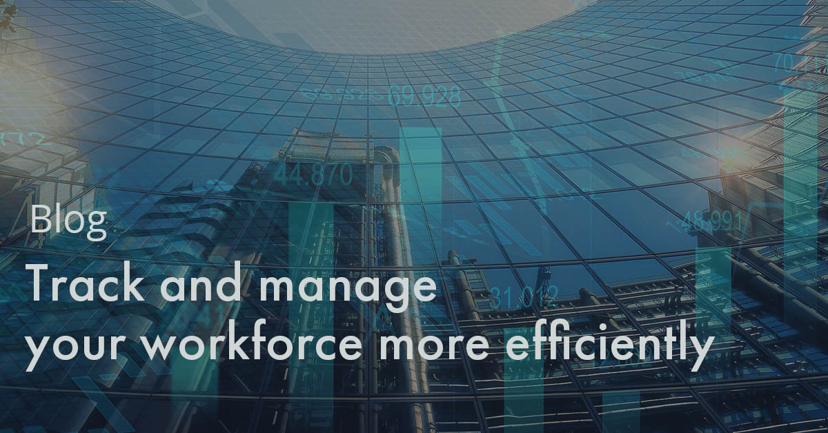 Track and manage your workforce more efficiently
